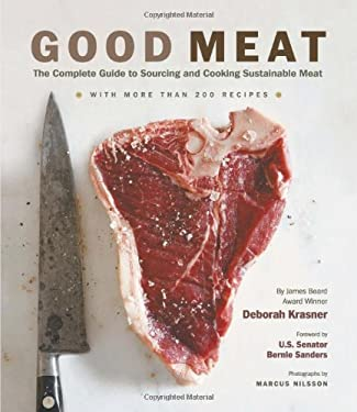 Good Meat: The Complete Guide to Sourcing and Cooking Sustainable Meat 9781584798637