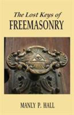 The Lost Keys of Freemasonry 9781585093458