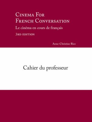 Cinema For French Conversation: Le Cinema En Cours de Francais 9781585102693