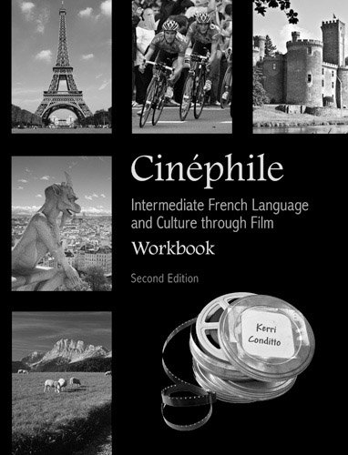 Cinephile: Intermediate French Language and Culture Through Film 9781585104048
