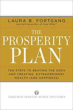 The Prosperity Plan: Ten Steps to Beating the Odds and Discovering Greater Wealth and Happiness Than You Ever Thought Possible 9781585428564