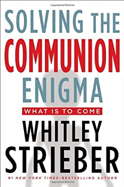 Solving the Communion Enigma: What Is to Come 9781585429172