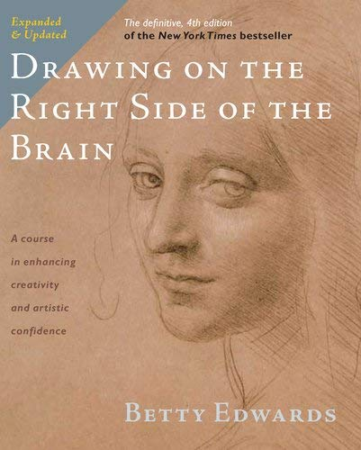 Drawing on the Right Side of the Brain: The Definitive, 4th Edition 9781585429196