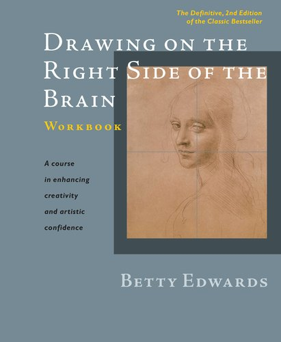 Drawing on the Right Side of the Brain Workbook: The Definitive, Updated 2nd Edition 9781585429226