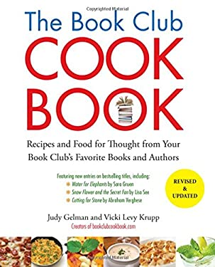 The Book Club Cookbook: Recipes and Food for Thought from Your Book Club's Favorite Books and Authors 9781585429240