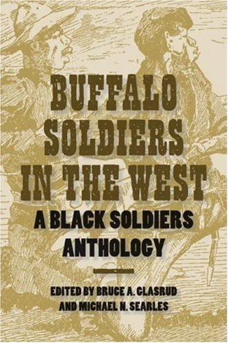 Buffalo Soliders in the West: A Black Soliders Anthology 9781585446209