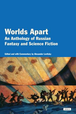 Worlds Apart: An Anthology of Russian Fantasy and Science Fiction 9781585678204