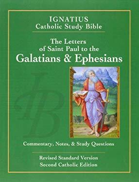 The Letters of St. Paul to the Galatians & Ephesians (2nd Ed.): Ignatius Catholic Study Bible