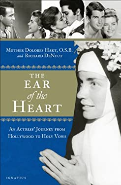 The Ear of the Heart: An Actress' Journey from Hollywood to Holy Vows 9781586177478