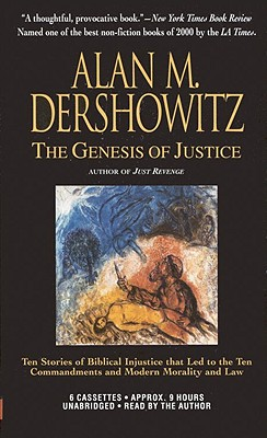The Genesis of Justice: Ten Stories of Biblical Injustice That Led to Ten Commandments and Modern Morality and Law 9781586211042