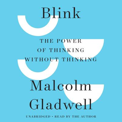 Blink: The Power of Thinking Without Thinking 9781586217198