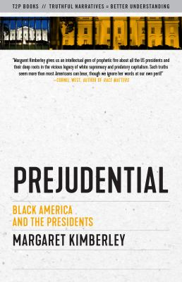 Prejudential: Black America and the Presidents (Sunlight Editions)