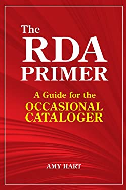 The RDA Primer: A Guide for the Occasional Cataloger 9781586833480