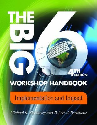The Big6 Workshop Handbook: Implementation and Impact 9781586834227