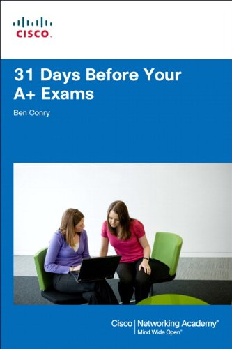 31 Days Before Your CompTIA A+ Exams 9781587132605