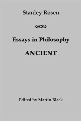 Essays in Philosophy: Ancient 9781587312267