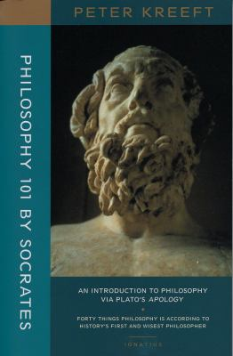 Philosophy 101 by Socrates: An Introduction to Philosophy Via Plato's Apology 9781587318306