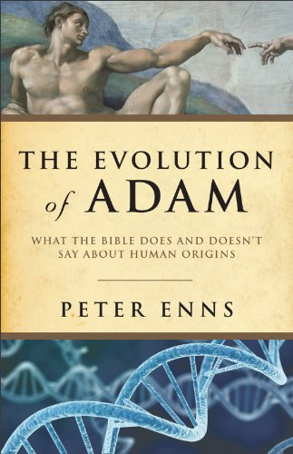 The Evolution of Adam: What the Bible Does and Doesn't Say about Human Origins 9781587433153