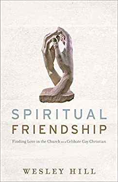 Spiritual Friendship: Finding Love in the Church as a Celibate Gay Christian