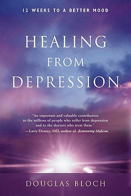 Healing from Depression: Twelve Weeks to a Better Mood