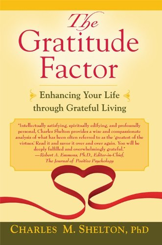 The Gratitude Factor: Enhancing Your Life Through Grateful Living 9781587680632