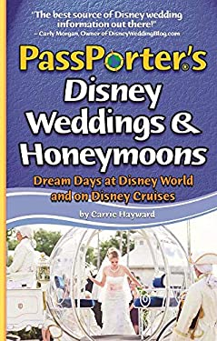 PassPorter's Disney Weddings & Honeymoons: Dream Days at Disney World and on Disney Cruises 9781587710889