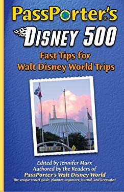 PassPorter's Disney 500: Fast Tips for Walt Disney World Trips 9781587710902