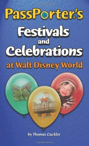 PassPorter's Festivals and Celebrations at Walt Disney World 9781587710957