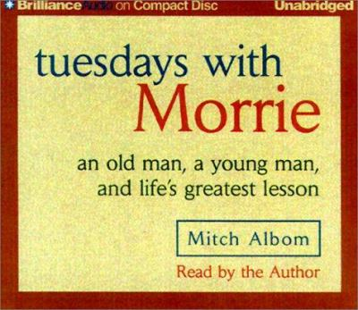 Tuesdays with Morrie: An Old Man, a Young Man, and Life's Greatest Lesson 9781587881787
