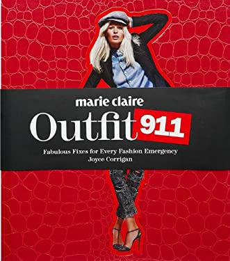 Marie Claire Outfit 911 : Fabulous Fixes for Every Fashion Emergency