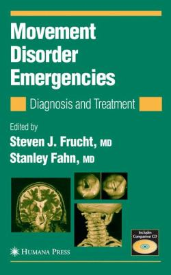 Movement Disorder Emergencies: Diagnosis and Treatment 9781588293053