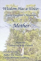 Wisdom Has a Voice: Every Daughter's Memories of Mother 15676255
