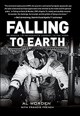 Falling to Earth: An Apollo 15 Astronaut's Journey to Earth 9781588343093