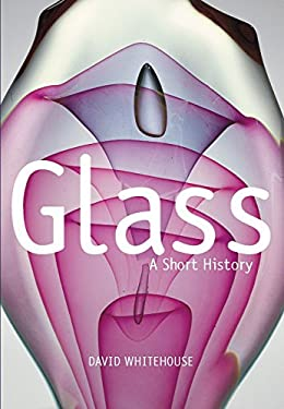 Glass: A Short History 9781588343246