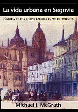La Vida Urbana En Segovia 9781588712271