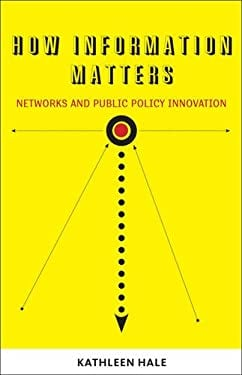 How Information Matters: Networks and Public Policy Innovation 9781589017009