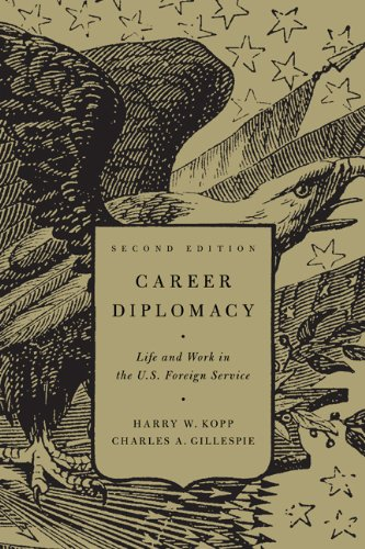 Career Diplomacy: Life and Work in the US Foreign Service 9781589017405