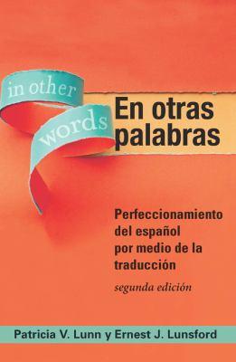 En Otras Palabras: Perfeccionamiento Del Espanol Por Medio De La Traduccion 9781589019744