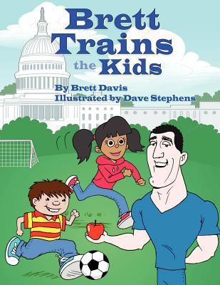 Brett Trains the Kids 9781589097087