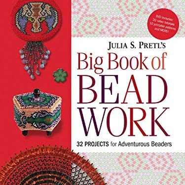 Julia Pretl's Big Book of Beadwork: 32 Projects for Adventurous Beaders 9781589235274