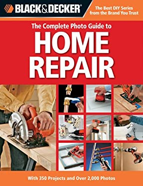 Black & Decker the Complete Photo Guide to Home Repair 9781589235373
