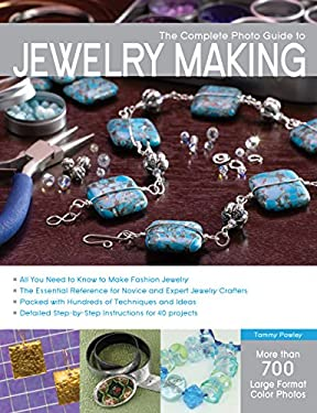The Complete Photo Guide to Jewelry Making 9781589235496