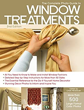 The Complete Photo Guide to Window Treatments 9781589236073