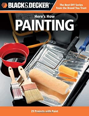 Here's How Painting: 29 Projects with Paint 9781589236295