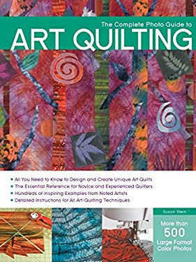 The Complete Photo Guide to Art Quilting 9781589236899