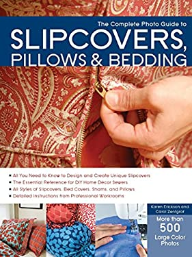 The Complete Photo Guide to Slipcovers, Pillows, and Bedding 9781589236905