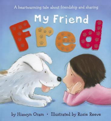 My Friend Fred 9781589251052
