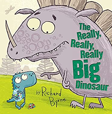 The Really, Really, Really Big Dinosaur 9781589251236