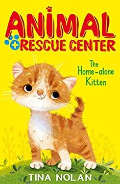 The Home Alone Kitten (Animal Rescue Center)