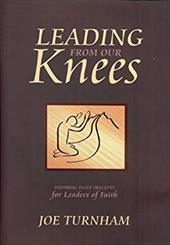 Leading from Our Knees: Inspiring Daily Precepts for Leaders of Faith